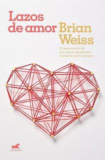 Lazos De Amor - Brian Weiss - Vergara - Libro Nuevo
