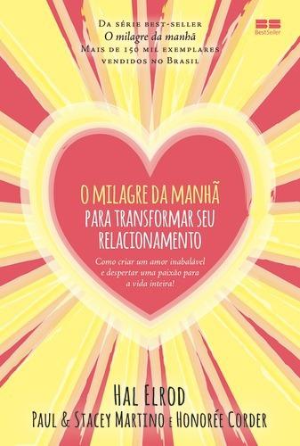 O Milagre Da Manhã Para Transformar Seu Relacionamento