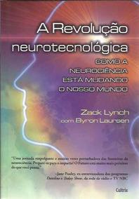 A Revolução Neurotecnológica: Como A Neurociência Está Mudan