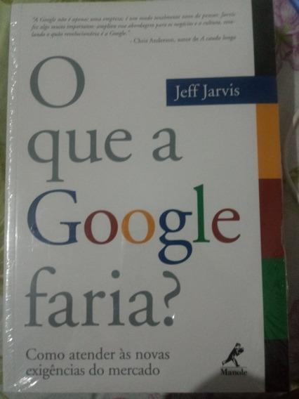 Coleção Administração - O Que A Google Faria?