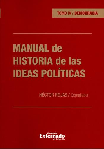 Manual De Historia De Las Ideas Políticas Tomo Iv. Democraci