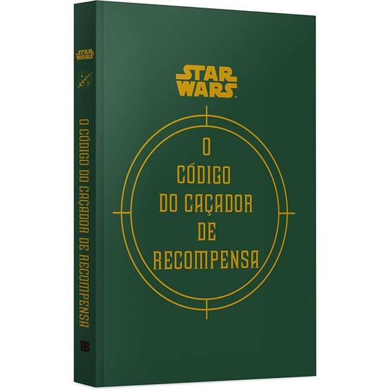 Livro O Código Do Caçador De Recompensa - Star Wars Lacrado