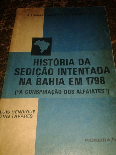 História Da Sedição Intentada Na Bahia Em 1798