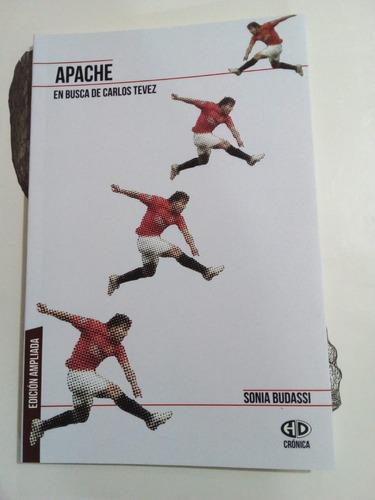Libro: Apache. En Busca De Carlos Tevez. De Sonia Budassi