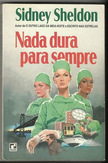 Nada Dura Para Sempre - Sidney Sheldon - Editora Record