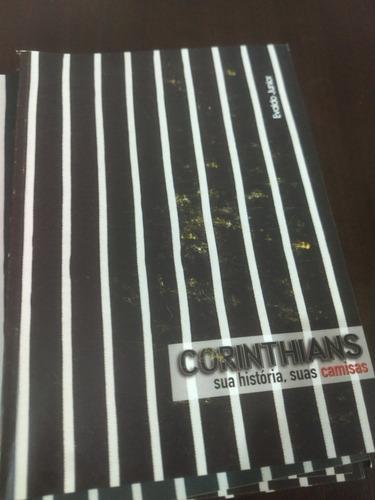Livro Corinthians Sua História, Suas Camisas Detalhe Na Capa