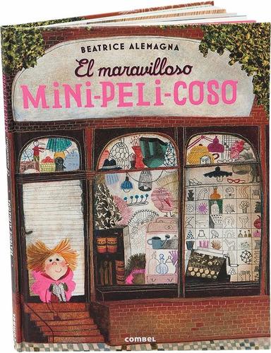 Imagen 1 de 3 de El Maravilloso Mini Peli Coso, Beatrice Alemagna, Combel