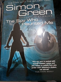 Livro The Spy Who Haunted Me - Simon Green - Ing!!!