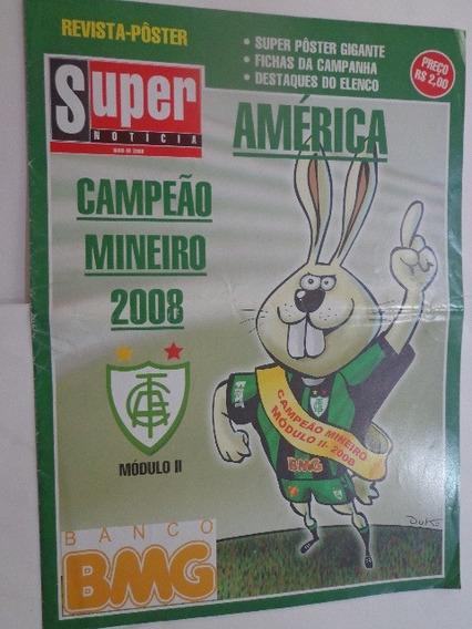 Revista Pôster Super Noticia América Campeão Mineiro 2008