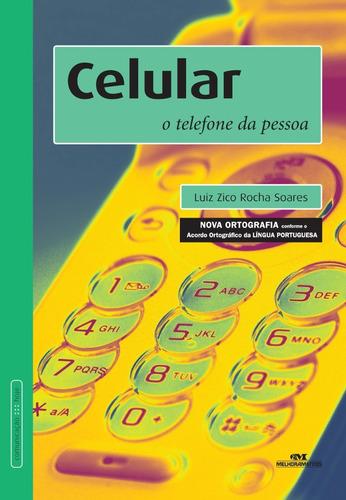 Celular - O Telefone Da Pessoa