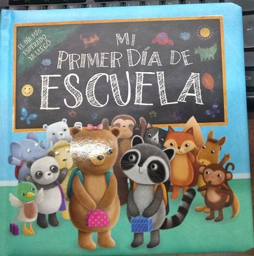 Mi Primer Dia De Escuela - Serie Creciendo * Latinbooks