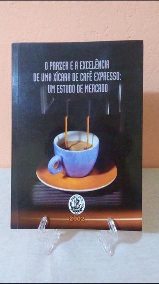 Prazer Xícara Café Expresso Um Estudo De Mercado Celso Vegro