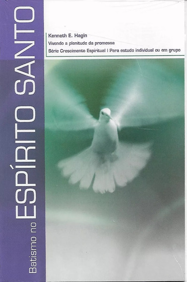 Livro Batismo No Espírito Santo Kenneth E Hagin