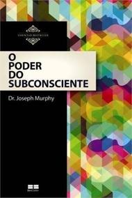 Livro Digital- O Poder Do Subconsciente, Joseph Murphy