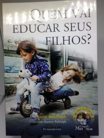 Livro Quem Vai Educar Seus Filhos?