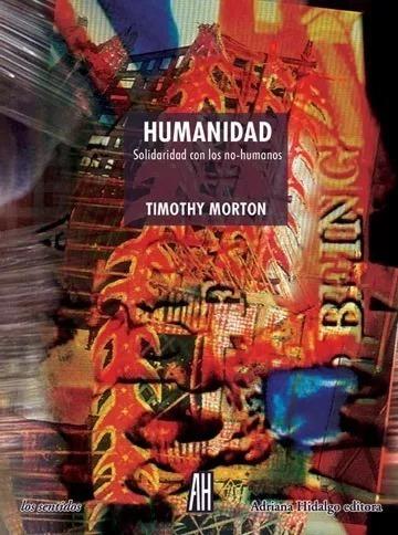Humanidad - Solidaridad Con Los No-humanos, Morton, Ah