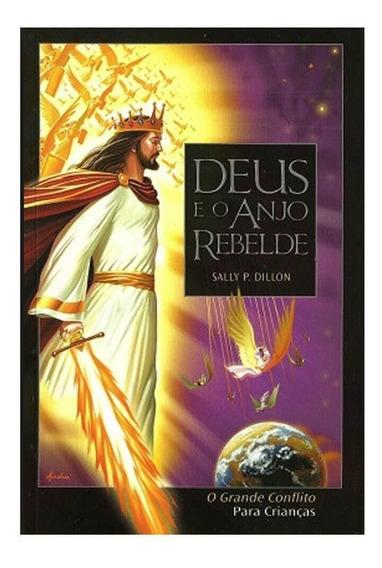 Livro Deus E O Anjo Rebelde O Grande Conflito P Crianças Cpb
