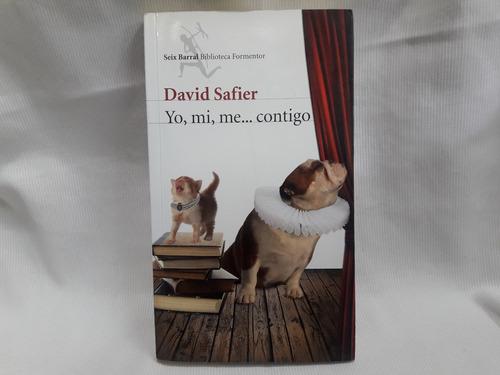 Imagen 1 de 4 de Yo Mi Me Contigo David Safier Ed. Seix Barral Formentor