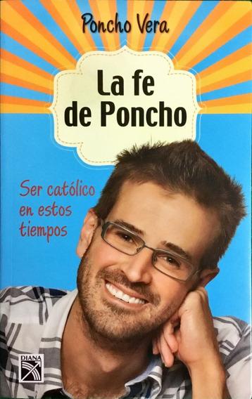 Poncho Vera La Fe De Poncho Libro en Mercado Libre México