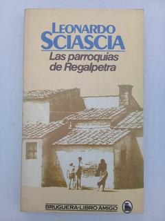 { Libro: Las Parroquias De Regalpetra - Leonardo Sciascia }