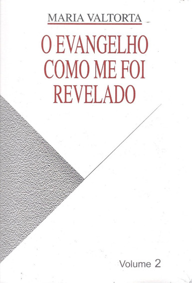 O Evangelho Como Me Foi Revelado / Maria Valtorta - Volume 2