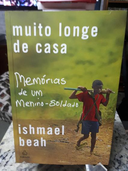 Muito Longe De Casa Memórias De Um Menino-soldado Beah Raro