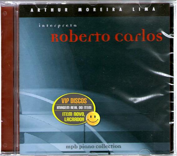 Cd Arthur Moreira Lima Interpreta Roberto Carlos - Lacrado