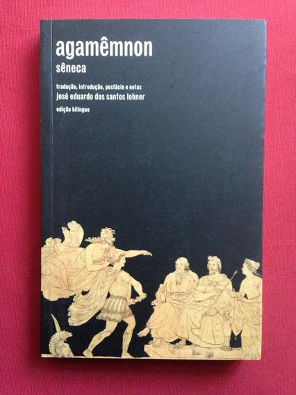 Livro - Agamêmnon - Sêneca - Ed. Bilíngue - Seminovo