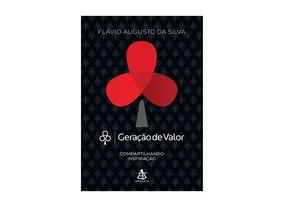 Geração De Valor - Volume 1 - De Flávio Augusto