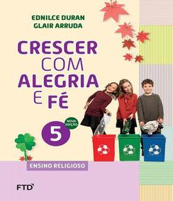 Conjunto - Crescer Com Alegria E Fe - 5 Ano - Ef I