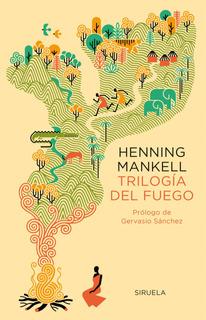 Trilogía Del Fuego, Henning Mankell, Siruela