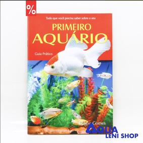 Livro Aquarismo - Meu Primeiro Aquário (sergio Gomes)