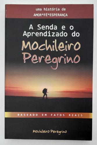 A Senda E O Aprendizado Do Mochileiro Peregrino