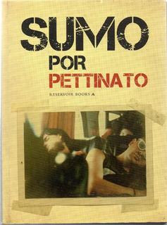 Sumo Por Pettinato - Reservoir Books - Mondadori