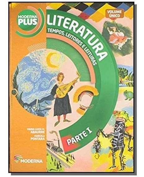 Moderna Plus Literatura Parte 1 |tempos, Leitores E Leituras