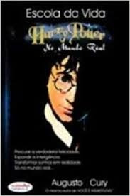 Escola Da Vida: Harry Potter No Mundo Re Cury, Augusto