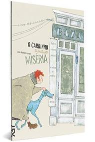 O Carrinho Da Madame Miséria - Cosac & Naify Lise Melinand