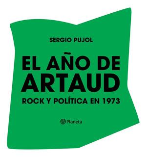 El Año De Artaud De Sergio Pujol- Planeta