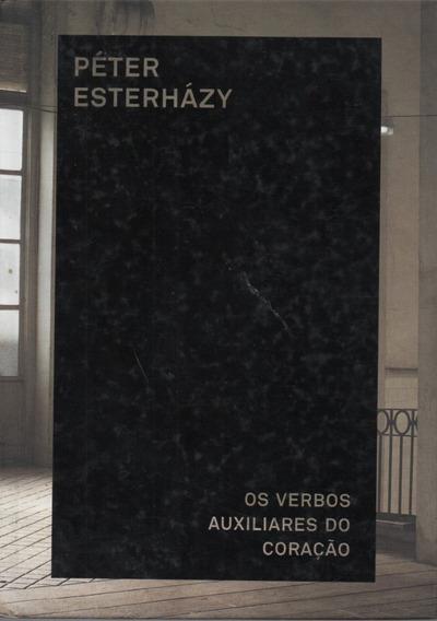 A105 - Os Verbos Auxiliares Do Coração - Peter Esterházy