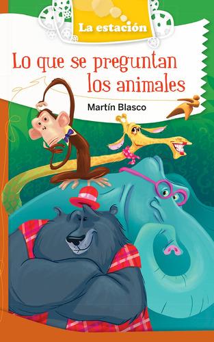 Imagen 1 de 1 de Lo Que Se Preguntan Los Animales - Estación Mandioca -