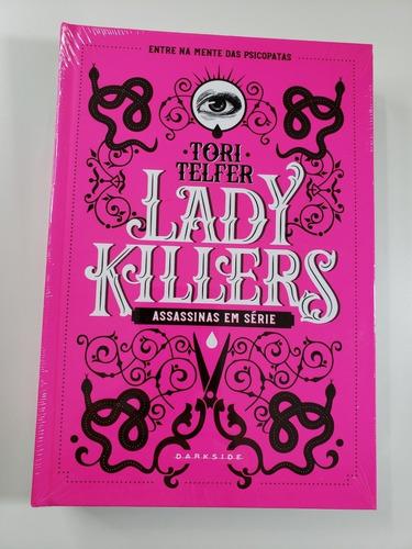 Imagem 1 de 3 de Livro - Lady Killers: Assassinas Em Série - Novo - Lacrado