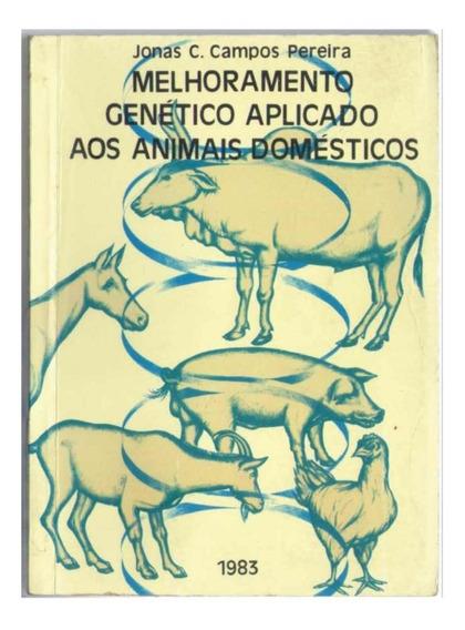 Melhoramento Genético Aplicado Aos Animais Domésticos