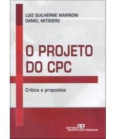 O Projeto Do Cpc - Críticas E Propostas Teoria Geral Da Res
