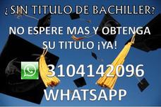 Diploma Bachiller 100% Original Y Verificable