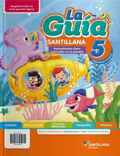 La Guia Santillana 5to, 2020-2021 Primaria Publica (oficial)