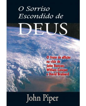 Livro O Sorriso Escondido De Deus - John Piper