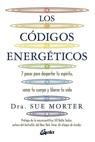 Imagen 1 de 3 de Los Códigos Energéticos, Sue Morter, Gaia