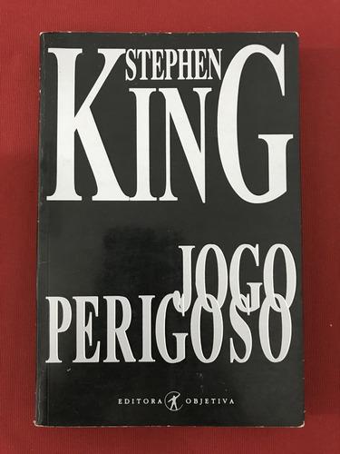 Livro  - Jogo Perigoso - Stephen King - Ed. Objetiva