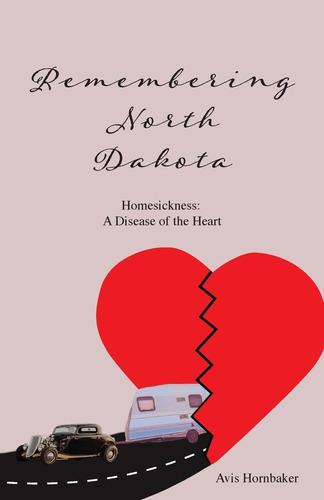 Imagen 1 de 1 de Libro Remembering North Dakota: Homesickness, A Disease Of