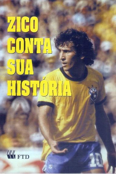 Livro Zico Conta Sua História Futebol Brasil Flamengo 130 Pg